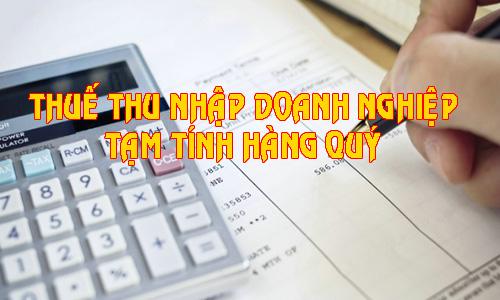Cách tính thuế thu nhập doanh nghiệp tạm tính hàng Quý