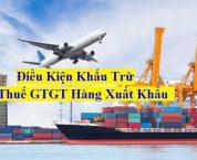 Điều kiện khấu trừ thuế GTGT đầu vào của hàng hóa, dịch vụ xuất khẩu