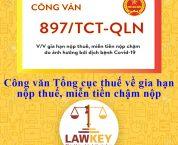 Công văn 897/TCT-QLN Tổng cục thuế gia hạn nộp thuế, miễn tiền chậm nộp