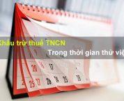Thuế TNCN trong thời gian thử việc được tính như thế nào?
